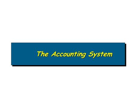 The Accounting System.