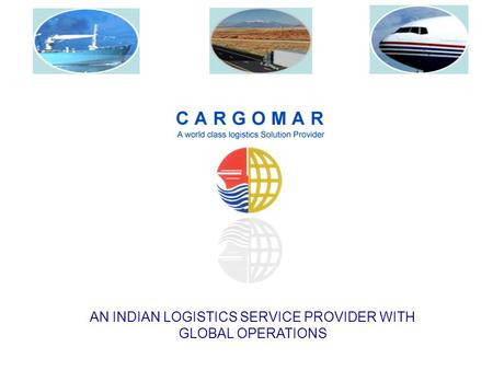 AN INDIAN LOGISTICS SERVICE PROVIDER WITH GLOBAL OPERATIONS.