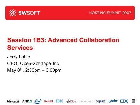 Session 1B3: Advanced Collaboration Services Jerry Labie CEO, Open-Xchange Inc May 8 th, 2:30pm – 3:00pm.