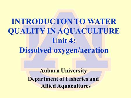 INTRODUCTON TO WATER QUALITY IN AQUACULTURE Unit 4: