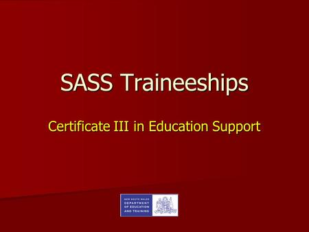 SASS Traineeships Certificate III in Education Support.