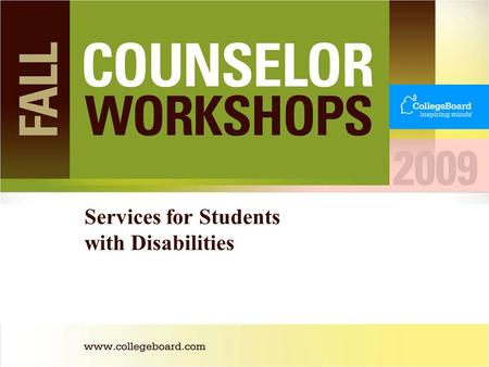Services for Students with Disabilities. The College Board provides testing accommodations to students who demonstrate a need for accommodations, due.