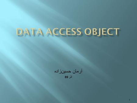 آرمان حسين‌زاده آذر 89 1.  Access to data varies depending on the source of the data.  Access to persistent storage, such as to a database, varies greatly.
