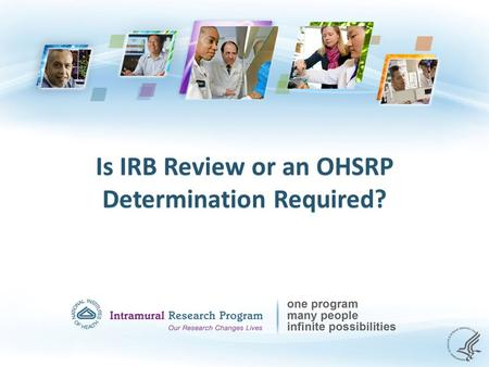 Is IRB Review or an OHSRP Determination Required?.