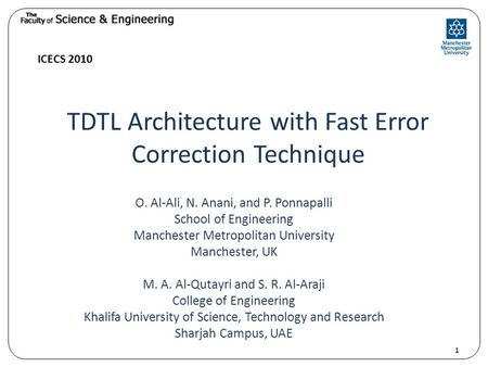 TDTL Architecture with Fast Error Correction Technique O. Al-Ali, N. Anani, and P. Ponnapalli School of Engineering Manchester Metropolitan University.