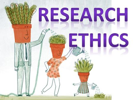 Outlines Ethics and Research Process Ethical Principles Specific Ethical Problems Protection of Privacy.