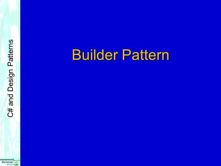 C# and Design Patterns Builder Pattern. 2 C# and Design Patterns Builder Pattern Object creational pattern Object creational pattern Separates construction.