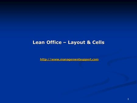 1 Lean Office – Layout & Cells