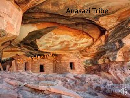 Anasazi Tribe 1 Table of Contents  Slide Three: Tribe Traditions  Slide Four: What Did They Eat?  Slide Five: Where Did They Live?  Slide Six: How.