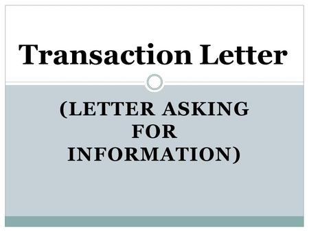 (letter asking for information)