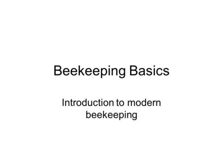 Introduction to modern beekeeping