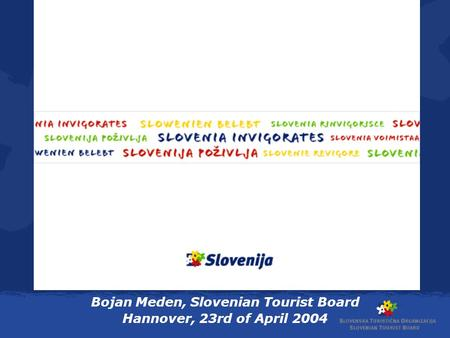 Bojan Meden, Slovenian Tourist Board Hannover, 23rd of April 2004.