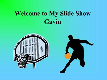 Welcome to My Slide Show Gavin. Gavin's Timeline.