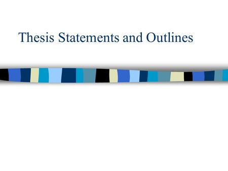 Thesis Statements and Outlines. 22 What is a thesis statement?  A thesis statement is a concise statement of the purpose of your paper.  A thesis statement.