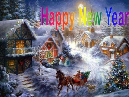 ONE OF THE MOST INTERESTING, EXITING HOLIDAY IS NEW YEAR We think every person likes winter holidays so much and we like too, it`s so cheerful, wonderful,