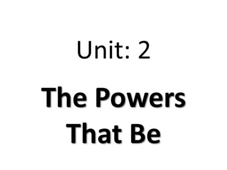 Unit: 2 The Powers That Be. Unit Essential Question: How can rational and irrational numbers be expressed by exponents, square roots and scientific notation?