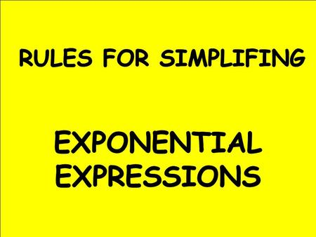 WHEN MULTIPLYING LIKE BASES, YOU ADD THE EXPONENTS FOR EXAMPLE: NOW YOU TRY: