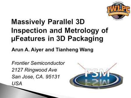 Arun A. Aiyer and Tianheng Wang Frontier Semiconductor 2127 Ringwood Ave San Jose, CA. 95131 USA.