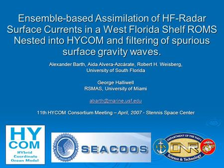 Ensemble-based Assimilation of HF-Radar Surface Currents in a West Florida Shelf ROMS Nested into HYCOM and filtering of spurious surface gravity waves.