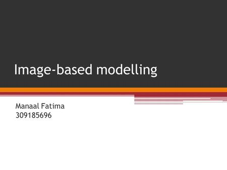 Image-based modelling Manaal Fatima 309185696. Image-based modelling  Create 3D model from MRI or CT scans  Ability to export model for finite element.