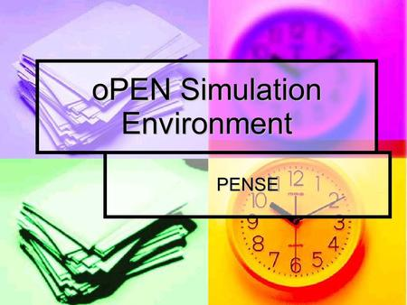 oPEN Simulation Environment PENSE PENSE PENSE is a simulation framework written in C++ using fully object oriented design patterns and it's designed.