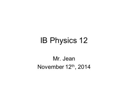 IB Physics 12 Mr. Jean November 12 th, 2014. The plan: Video clip of the day Series & Parallel Circuits.