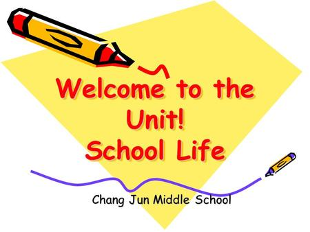 Welcome to the Unit! School Life Chang Jun Middle School.