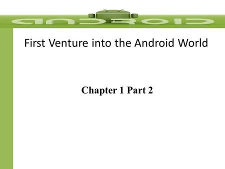 First Venture into the Android World Chapter 1 Part 2.