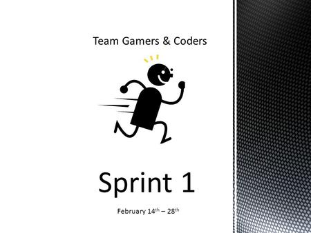 Sprint 1 February 14 th – 28 th.  We will be developing a 2d game for the Android OS application platform for smart phones  Development in Java  Using.