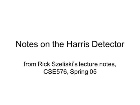 Notes on the Harris Detector