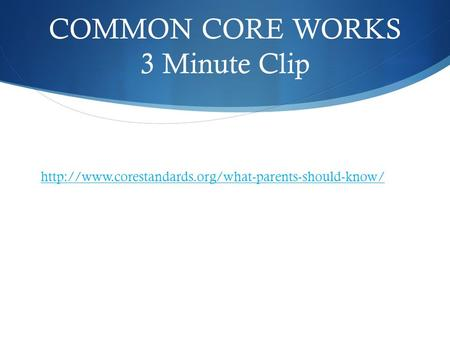 COMMON CORE WORKS 3 Minute Clip