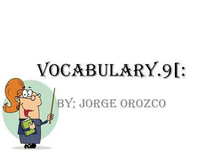 Vocabulary.9[: By; Jorge Orozco. Franchise An authorization granted by a government or company to an individual or group enabling them to carry out specified.