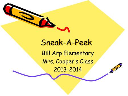Sneak-A-Peek Bill Arp Elementary Mrs. Cooper's Class 2013-2014.