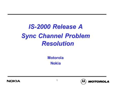1 IS-2000 Release A Sync Channel Problem Resolution MotorolaNokia.