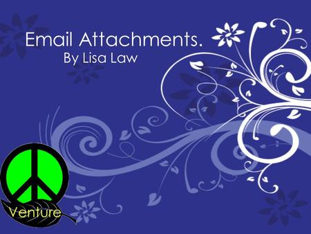 Email Attachments. By Lisa Law. Attachments. An attachment is a file eg pictures, videos and file Microsoft word, power points, spreadsheet as, websites.