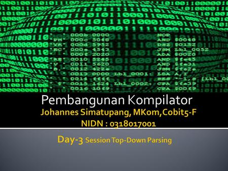 Pembangunan Kompilator.  The parse tree is created top to bottom.  Top-down parser  Recursive-Descent Parsing ▪ Backtracking is needed (If a choice.