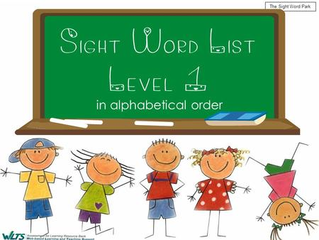The Sight Word Park 1 Sight Word List Level 1 in alphabetical order.