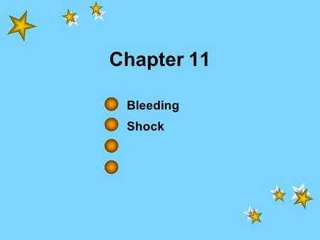 Chapter 11 Bleeding Shock. Bleeding & Shock Some Facts –Trauma is the leading cause of death for persons aged 1 to 44. –A vital part of trauma care is.