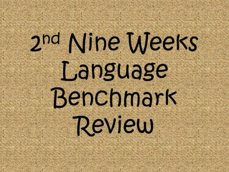 2 nd Nine Weeks Language Benchmark Review. Contractions It is important to know how to write a contraction correctly. Remember, the apostrophe in a contraction.
