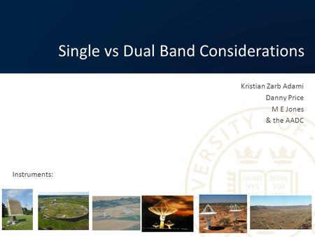 Kristian Zarb Adami Danny Price M E Jones & the AADC Single vs Dual Band Considerations Instruments: