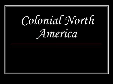 "Colonial North America. Virginia Virginia is settled by those seeking economic opportunity (Tobacco). Early Virginia ""Cavaliers"" were English nobility."