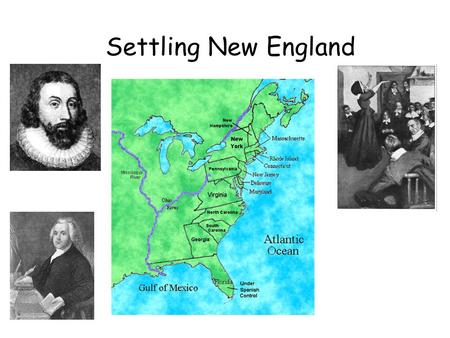 Settling New England. New England Grows Settlers moved from MA to find better farmland Thomas Hooker Puritan minister who left because of dissent and.
