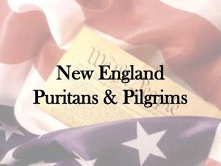 Pilgrims England → Holland → America to escape Anglican church corruption 1620: sailed from Plymouth England for Virginia with 102 passengers on the Mayflower.