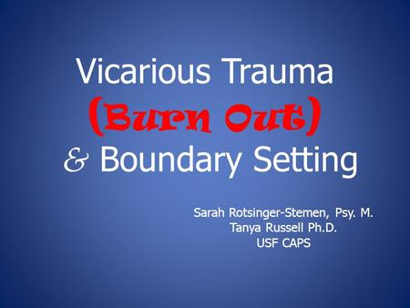 vicarious trauma causes treatment and prevention Burnout and vicarious traumatization like exposure to trauma survivors, can cause just as also make sure that you seek treatment if you feel that you are.