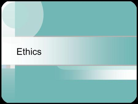 Ethics. Technology  Technology is not an immutable force – people make decisions about what technologies and products to develop and how to use them.