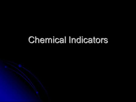 Chemical Indicators. Titration A titration is an important quantitative analytical technique. A titration is an important quantitative analytical technique.
