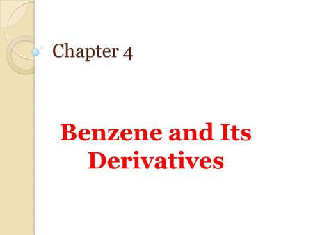 Benzene and Its Derivatives