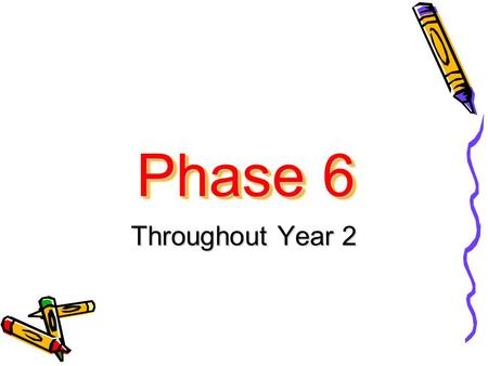 Phase 6 Throughout Year 2. Vocabulary We use the correct terminology with the children right from reception. It may sound complicated but it actually.