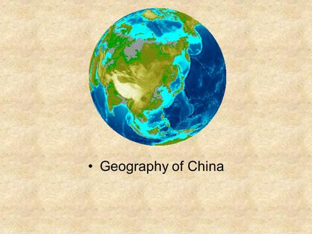 Geography of China. China From Above Geography of China Earliest Civilizations Developed over 4,000 years ago Centered around Huang River.