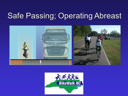 Safe Passing; Operating Abreast. Safe Passing Principles and Law.